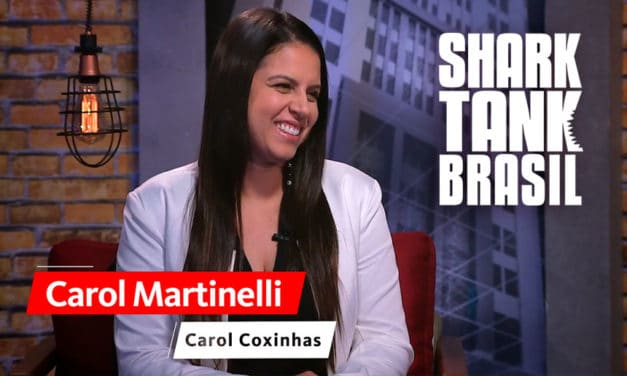 Carol Martineli com os Tubarões – Shark Tank, Carol Coxinhas.