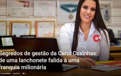 Segredos de gestão da Carol Coxinhas: de uma lanchonete falida à uma franquia milionária