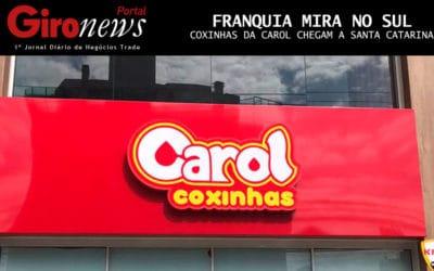 Franquia Mira no Sul Coxinhas da Carol Chegam a Santa Catarina