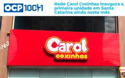 Rede Carol Coxinhas inaugura a primeira unidade em Santa Catarina ainda neste mês