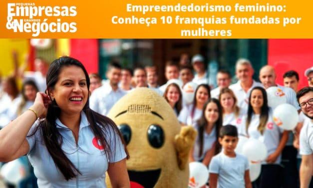 Empreendedorismo Feminino: Conheça 10 franquias fundadas por mulheres